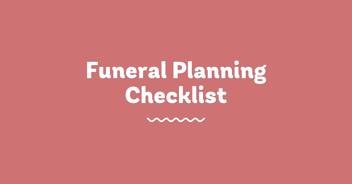 funeral planning checklist goguide