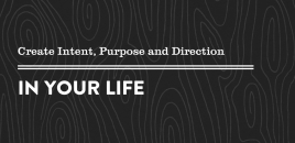 Create Intent | Purpose | Direction in Your Life Elanora