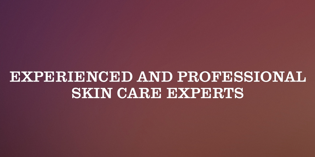 Experienced And Professional Skin Care Experts Hobart