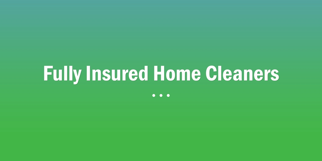 Fully Insured Home Cleaners Holland Park