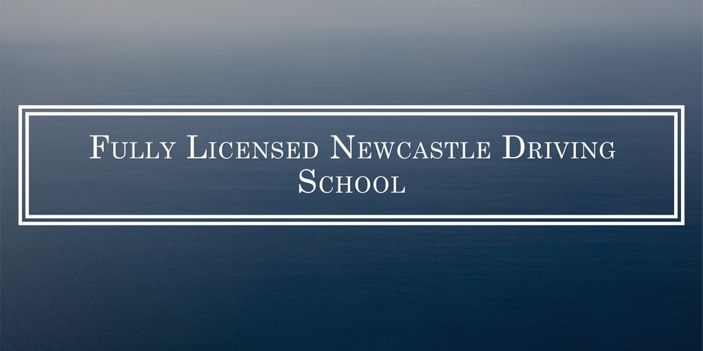 Fully Licenced Newcastle Driving School Newcastle