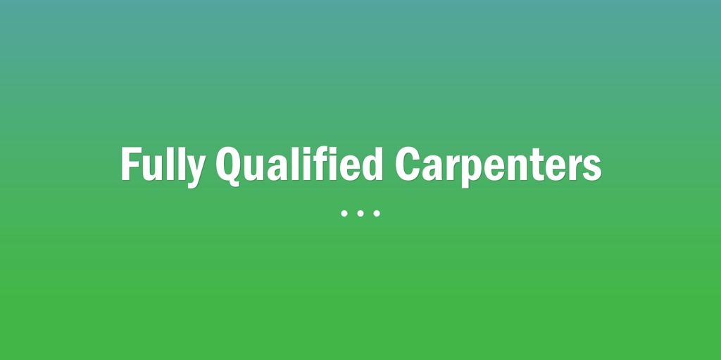 Fully Qualified Carpenters Mayfield