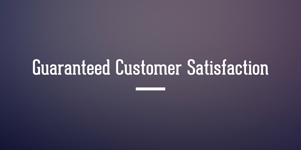 Guaranteed Customer Satisfaction Bowral