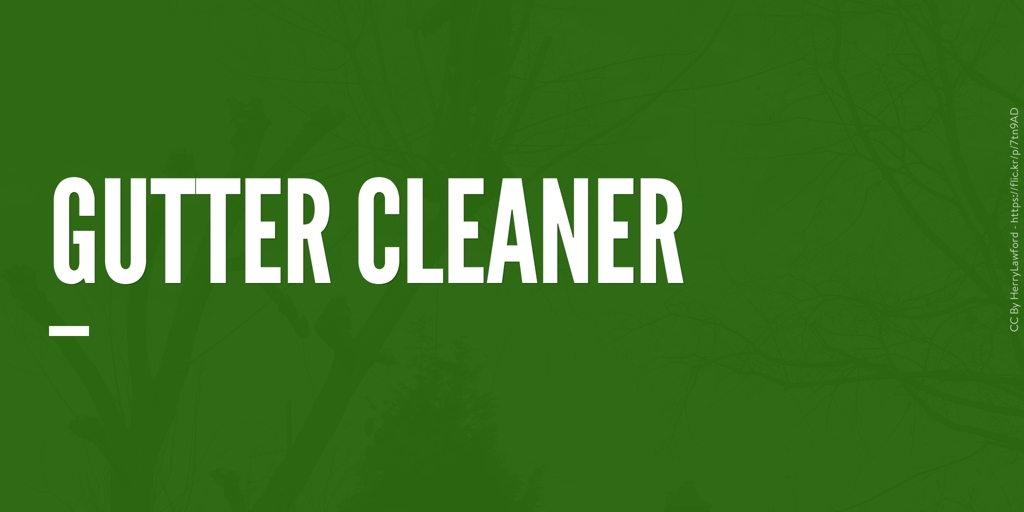 Gutter Cleaner mile end