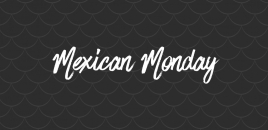 Mexican Monday Stirling