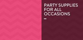 Party Supplies for all Occasions Newport