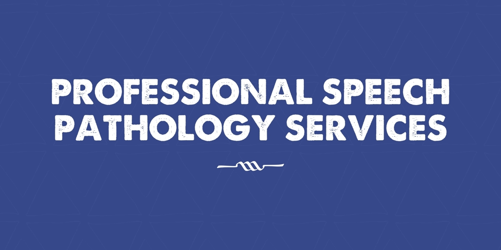 Professional Speech Pathology services Padstow