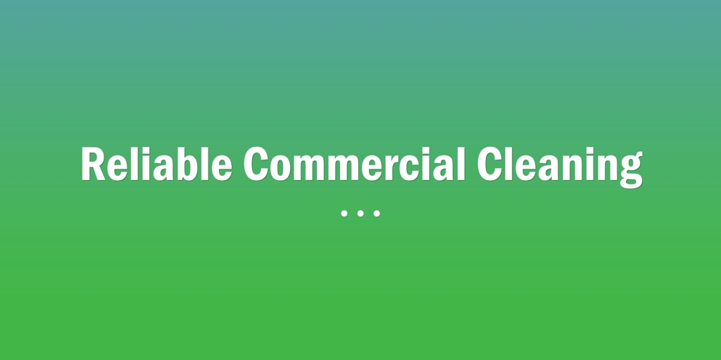 Reliable Commercial Cleaning Cooranbong