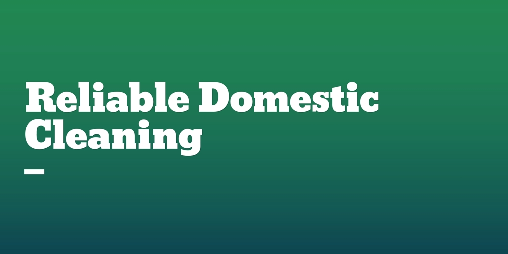 Reliable Domestic Cleaning Penrith