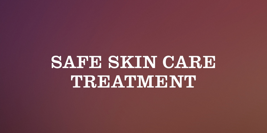 Safe Skin Care Treatment Hobart