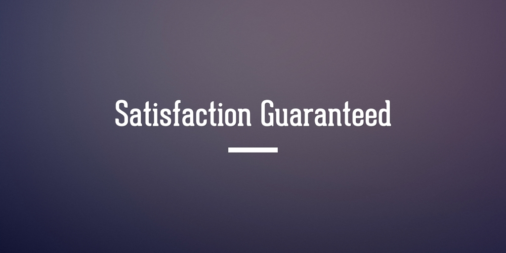 Satisfaction Guaranteed Adelaide