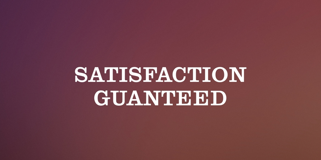 Satisfaction Guaranteed Perth