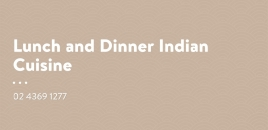 Serve Indian Cuisine for Lunch and Dinner Kincumber