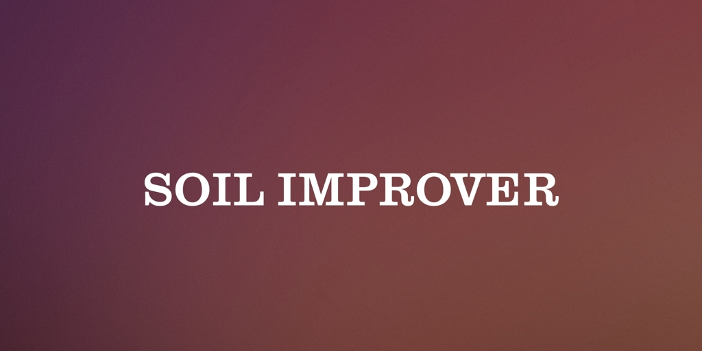 Soil Improver  Perth Lawn Cutting and Garden Maintenance Perth