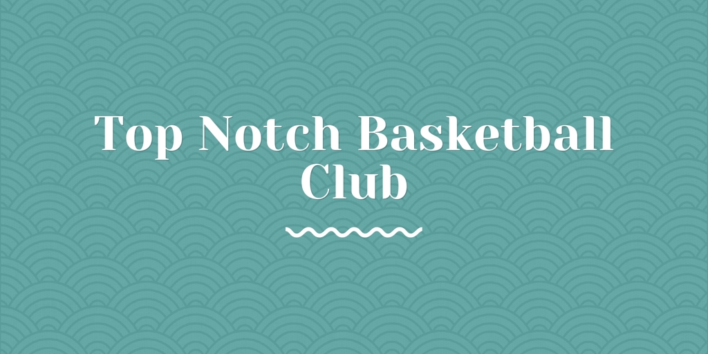 Top Notch Basketball Club Cessnock