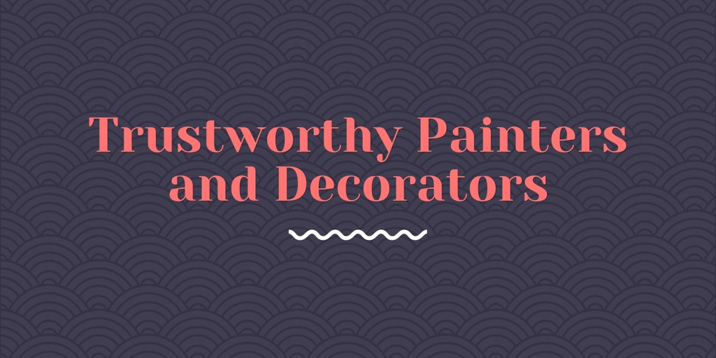 Trustworthy Painters and Decorators Ryde